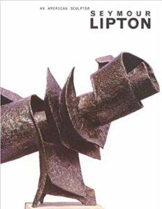 An American Sculptor- Seymour Lipton book cover