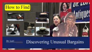 Unusual Finds and Valuable Antiques by Dr. Lori
